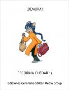 PECORINA CHEDAR :) - ¡DEMORA!