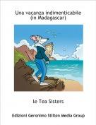 le Tea Sisters - Una vacanza indimenticabile(in Madagascar)