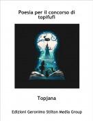 Topjana - Poesia per il concorso di topifufi
