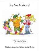 Topolina Tea - Una Gara Da Vincere!