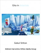 Gokul Stilton - Gita in Antartide