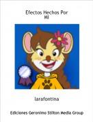 larafontina - Efectos Hechos Por MI