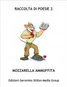 MOZZARELLA AMMUFFITA - RACCOLTA DI POESIE 2