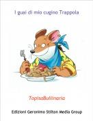 TopisaBullinaria - I guai di mio cugino Trappola