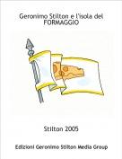 Stilton 2005 - Geronimo Stilton e l'isola del FORMAGGIO