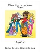TopoElsa - Sfilata di moda per le tea Sisters