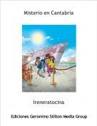 Ireneratocina - Misterio en Cantabria