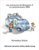 Periodista Stilton - Las aventuras de Benjamin 4 La autocaravana 3000