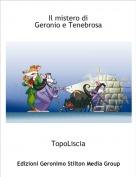 TopoLiscia - Il mistero diGeronio e Tenebrosa