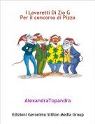 AlexandraTopandra - I Lavoretti Di Zio GPer il concorso di Pizza