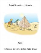 Ami(: - RatoEducation: Historia