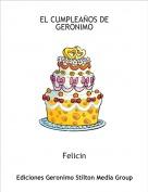 Felicin - EL CUMPLEAÑOS DE GERONIMO