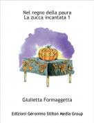 Giulietta Formaggetta - Nel regno della paura La zucca incantata 1