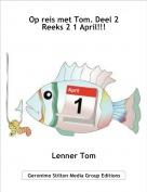 Lenner Tom - Op reis met Tom. Deel 2 Reeks 2 1 April!!!