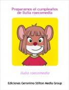 llulia roecomedia - Preparamos el cumpleaños de llulia roecomedia