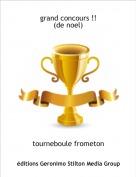 tourneboule frometon - grand concours !!(de noel)