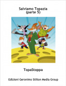 TopaStoppa - Salviamo Topazia(parte 5)