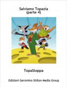 TopaStoppa - Salviamo Topazia (parte 4)