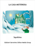 Squittina - LA CASA MISTERIOSA