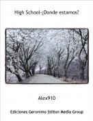 Alex910 - High School-¿Donde estamos?