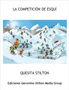 QUESITA STILTON - LA COMPETICIÓN DE ESQUÍ