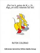 RATON COLORAO - ¡Por los b_gotes de M_c_fú. Algu_en está robando las ies!