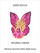 PECORINA CHEDAR - SUPER NOTICIA