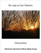 Chocoratina - De viaje en San Valentin