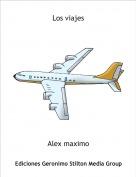 Alex maximo - Los viajes