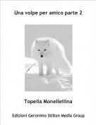 Topella Monellellina - Una volpe per amico parte 2