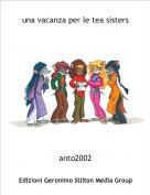 anto2002 - una vacanza per le tea sisters