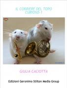 GIULIA CACIOTTA - IL CORRIERE DEL TOPO CURIOSO-1