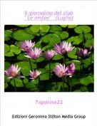 """Topolina23 - Il giornalino del club"""" Le ninfee""""   (Luglio)"""