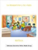 RATOLIA - La desaparicion y los viajes