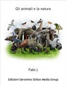 Fabi:) - Gli animali e la natura