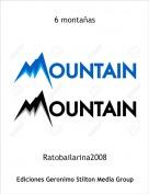 Ratobailarina2008 - 6 montañas