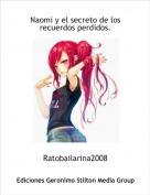 Ratobailarina2008 - Naomi y el secreto de los recuerdos perdidos.