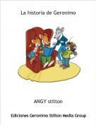 ANGY stilton - La historia de Geronimo