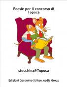 stecchina@Topoca - Poesie per il concorso di Topoca
