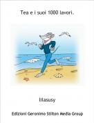 lilasusy - Tea e i suoi 1000 lavori.