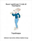 TopaStoppa - Nuovi vestiti per il club di Tea/topine