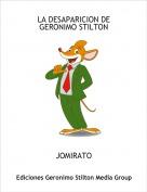 JOMIRATO - LA DESAPARICION DE GERONIMO STILTON