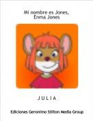 J U L I A - Mi nombre es Jones,       Enma Jones