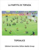 TOPOALICE - LA PARTITA DI TOPAZIA