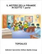 TOPOALICE - IL MISTERO DELLA PIRAMIDE IN EGITTO 1 parte