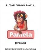 TOPOALICE - IL COMPLEANNO DI PAMELA.