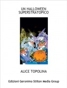 ALICE TOPOLINA - UN HALLOWEEN SUPERSTRATOPICO