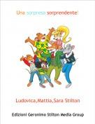 Ludovica,Mattia,Sara Stilton - Una sorpresa sorprendente!
