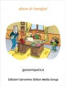 gaiasimpatica - album di famiglia!