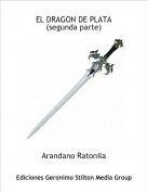 Arandano Ratonila - EL DRAGON DE PLATA (segunda parte)